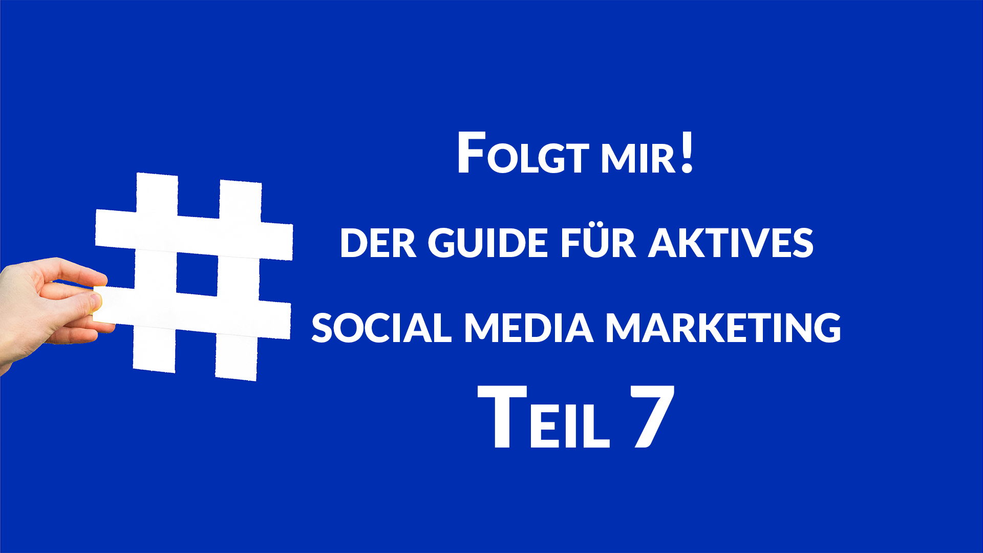Social Media Serie Teil 7